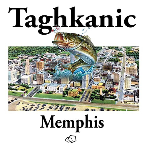 Memphis || TAGHKANIC