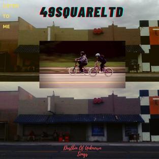 Listen To Me    49sQuareLTD