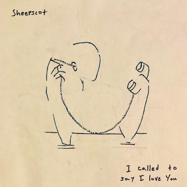 I Called to Say I Love You || SHEEPSCOT