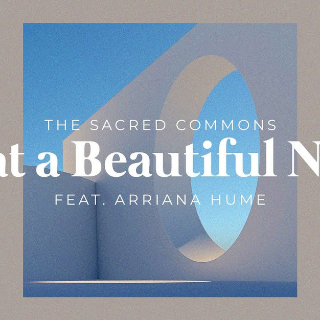 What a Beautiful Name || THE SACRED COMMONS
