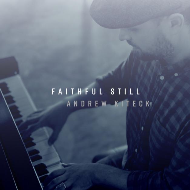 Faithful Still || ANDREW KITECK