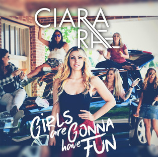 Girls Are Gonna Have Fun    CIARE RAE
