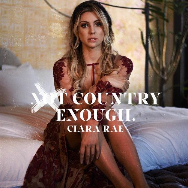 Country Enough || CIARA RAE