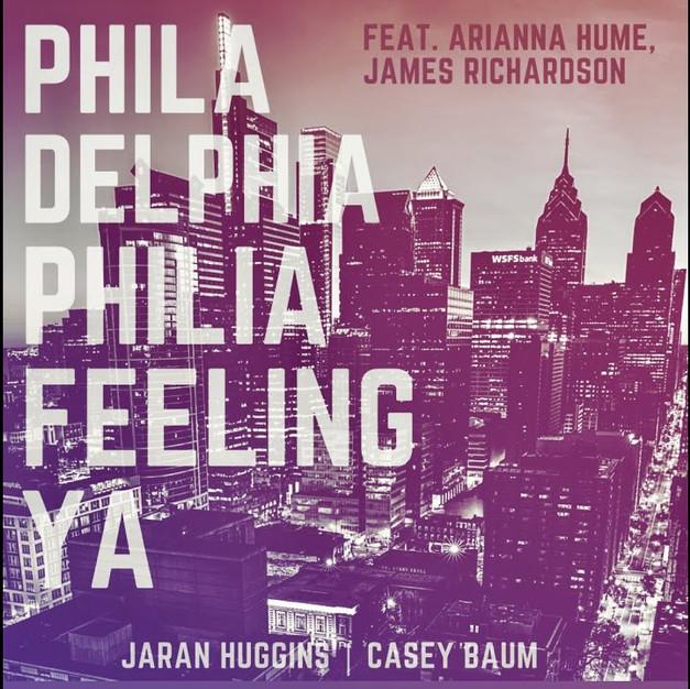 Philadelphia Philia (Feeling Ya) || JARAN HUGGINS & CASEY BAUM