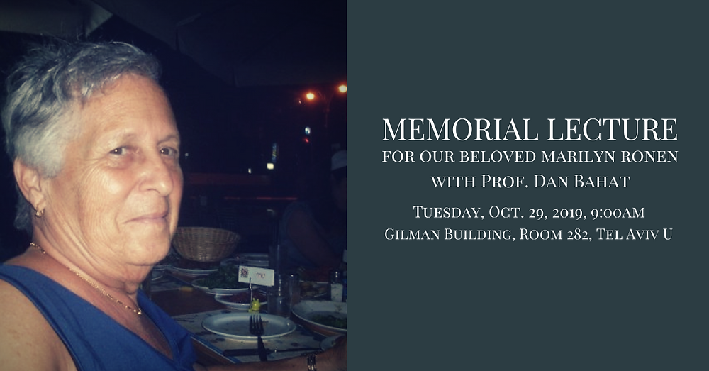 Memorial Lecture for Marilyn Ronen with Prof. Dan Bahat