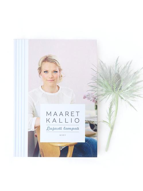 Lujasti Lempeä – Maaret Kallio