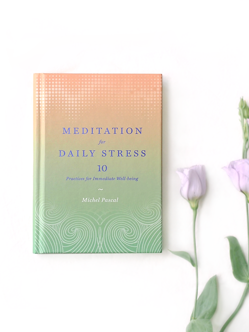 Meditation for Daily Stress – Michel Pascal