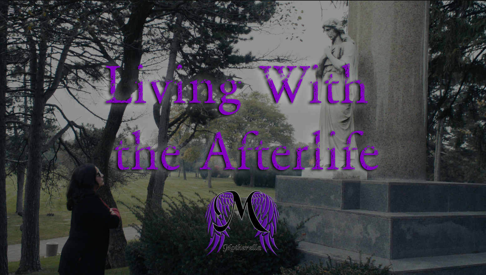 Living With the Afterlife - Motherella