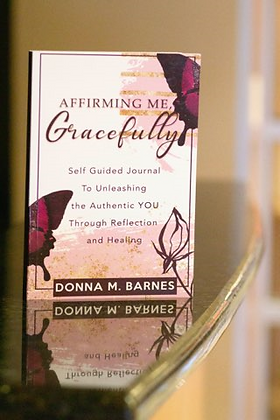 Affirming Me, Gracefully by Donna Barnes