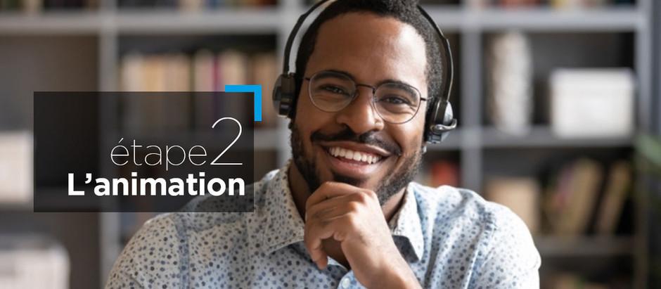 Télétravail: comment assurer le succès de vos réunions à distance? Etape 2:  L'animation