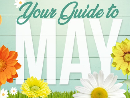 Your Guide to May