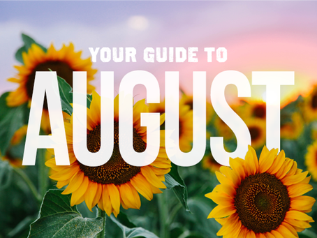 Your Guide to August