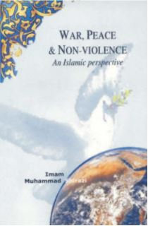 War, Peace and Non-Violence  An Islamic Perspective