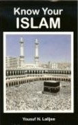 Know Your Islam. Compiled by: Yousef N. Lalljee