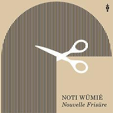 Noti Wümié Nouvelle Frisüre