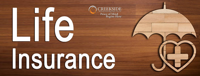 Life Insurance Creekside Insurance Advisors