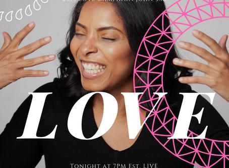 Live at 7 P.M. EST -- LOVE Campaign Pre-Launch Details