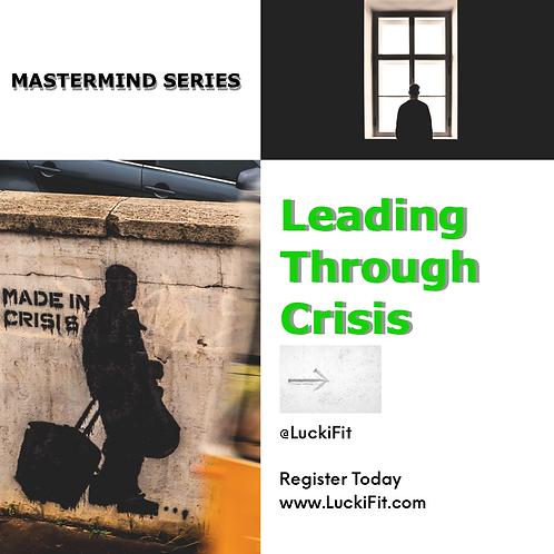 Leading Through Crisis - 4 Session Mastermind