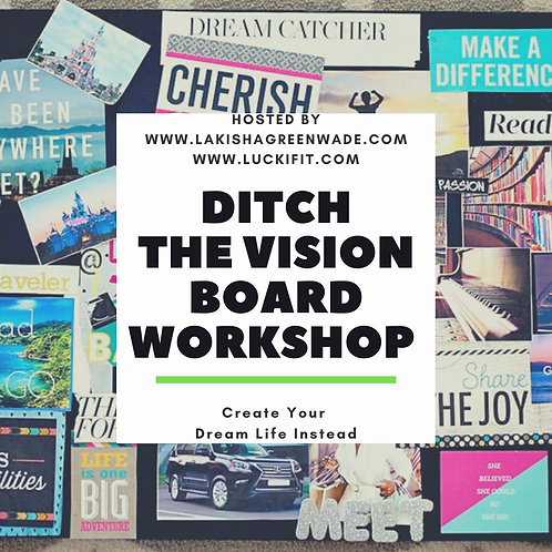 Ditch The Vision Board Workshop
