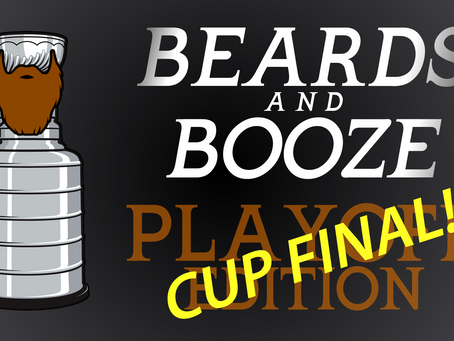 BEARDS and BOOZE Playoff Edition, Cup Final!