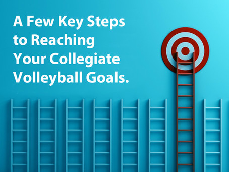 A Few Key Steps to Reaching Your College Volleyball Goals