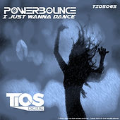 I Just Wanna Dance Cover.jpg