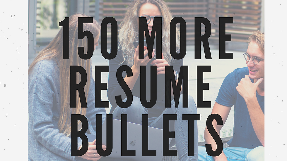 150+ More Resume Bullets
