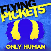 Flying Pickets Only Human Cover (RGB)_ed