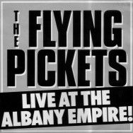 Flying Pickets Live At The Albany Empire album cover