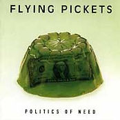 Flying Pickets Politics of Need cover