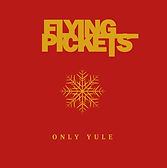 The Flying Pickets Christmas album Only Yule