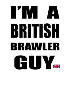 i-m-a-british-brawler-guy
