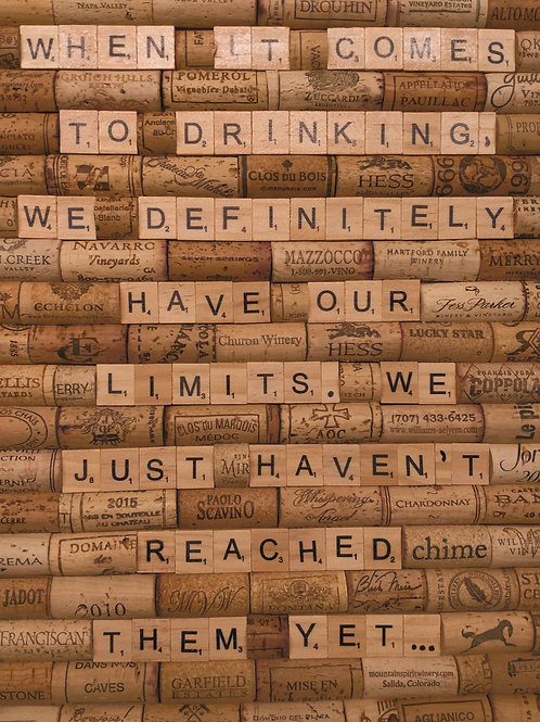 Cork Sign: When it comes to drinking, we definitely have our limits