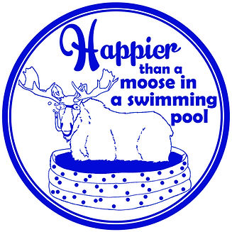 Happier than a Moose in a Swimming Pool.