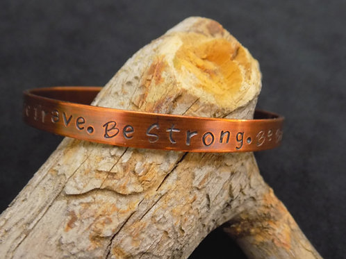 Copper Bracelet: Be Brave. Be Strong. Be Badass.