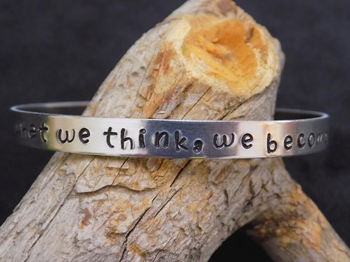 Aluminum Bracelet: What we think, We become