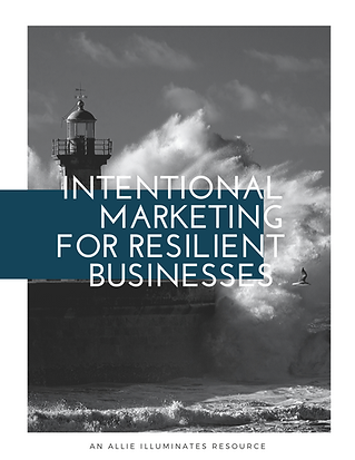 Intentional Marketing for Resilient Busi