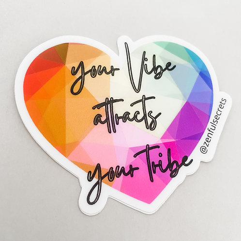 Your Vibe Attracts Your Tribe - Sticker