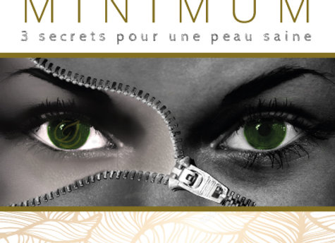 Strict Minimum : 3 secrets pour une peau saine