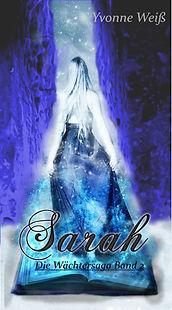 Sarah Die Wächtersaga Buch 2 EBook Cover Yvonne Weiß