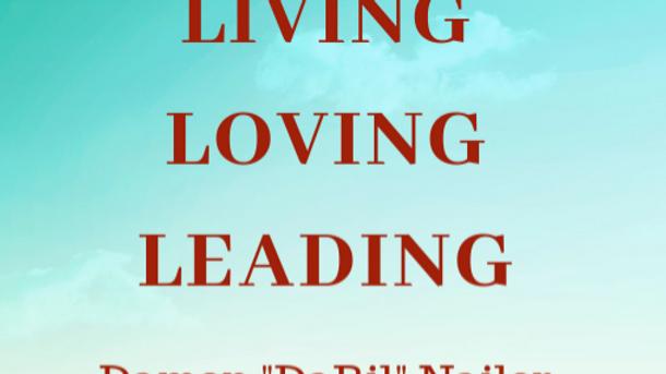 Living, Loving, Leading Organizational Downloads