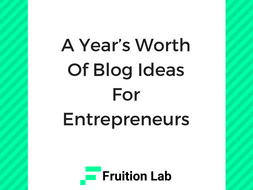 A Year's Worth Of Blog Ideas For Entrepreneurs