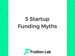 5 Startup Funding Myths
