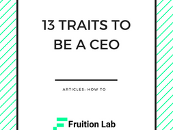 13 Traits You Need To Have To Be CEO