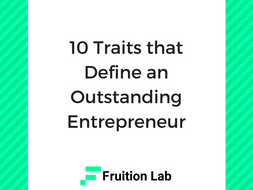 10 Traits that Define an Outstanding Entrepreneur