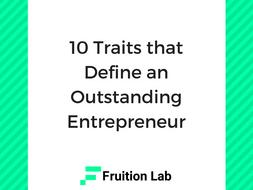 10 Traits that Define an Outstanding Entrepreneur