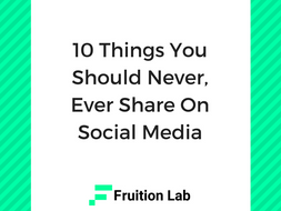 10 Things You Should Never, Ever Share On Social Media
