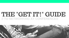 "The ""Get It!"" Guide to Networking at Conferences"
