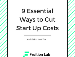 9 Essential Ways to Cut Your Startup Costs