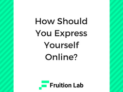 How Should You Express Yourself Online?